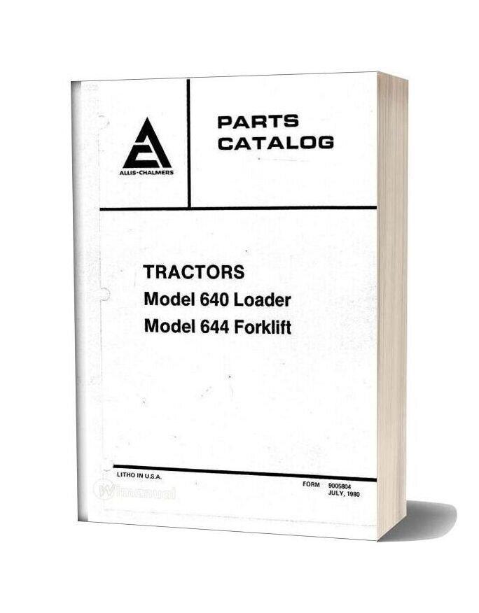 Allis Chalmers 640 644 Loader Forklift Parts Catalog