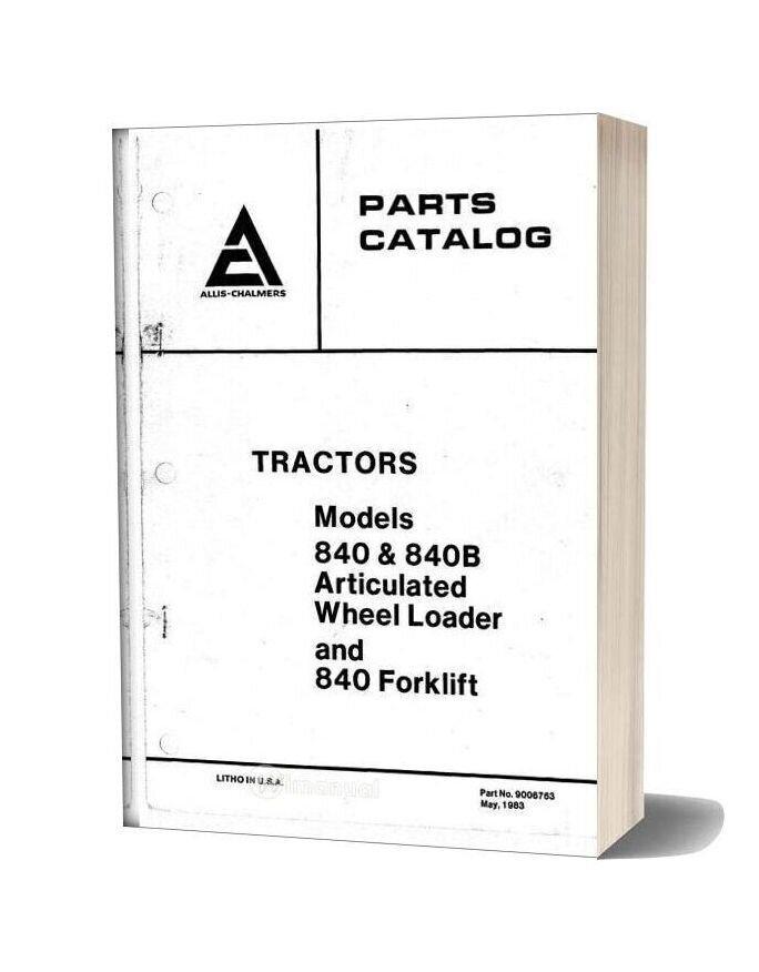 Allis Chalmers 840 840b Articulated Wheel Loader Forklift Parts Catalog