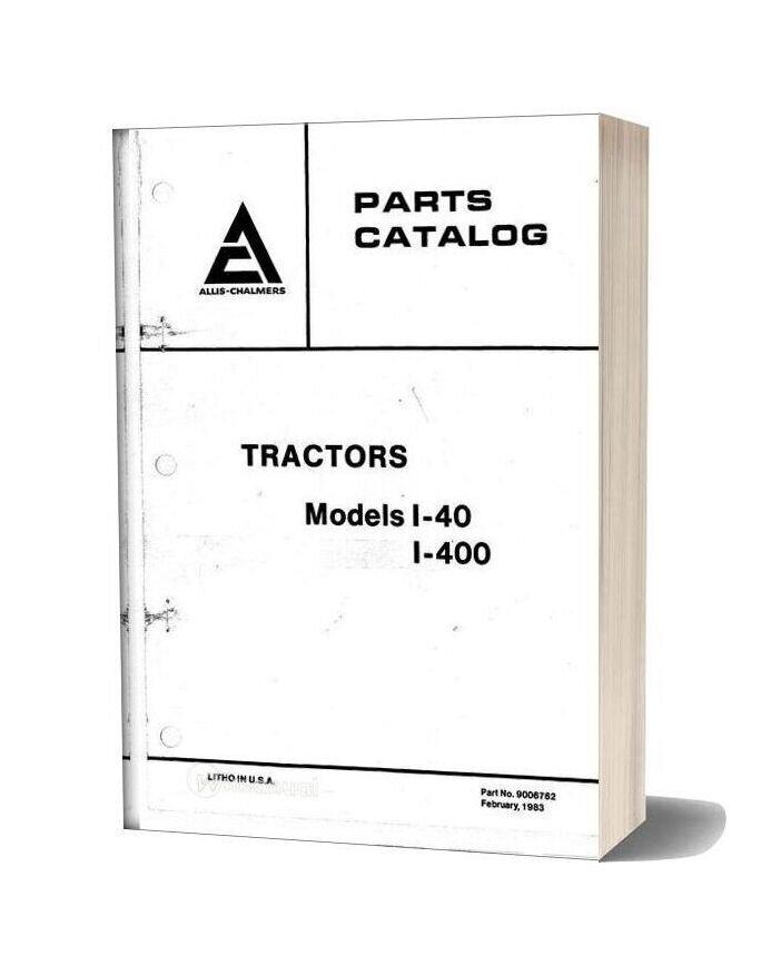 Allis Chalmers I40 I400 Tractor Parts Catalog