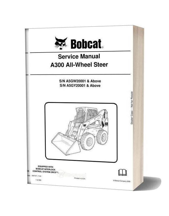 Bobcat A300 All Wheel Steer Service Manual