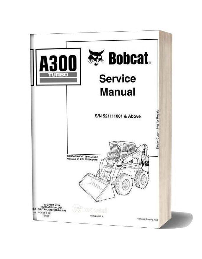 Bobcat A300turbo Sna521111001 Service Manual