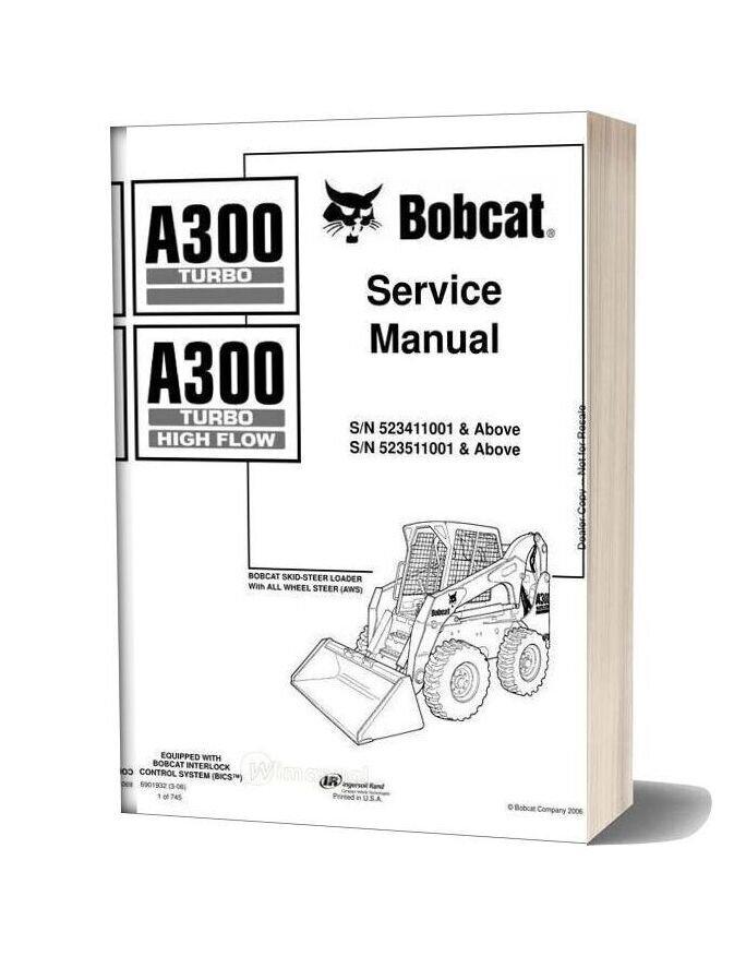 Bobcat A300turbo Sna523411001 Service Manual