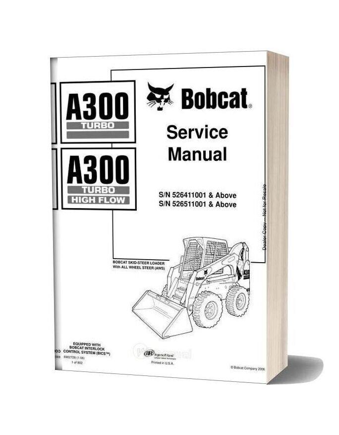 Bobcat A300turbo Sna526411001 Service Manual