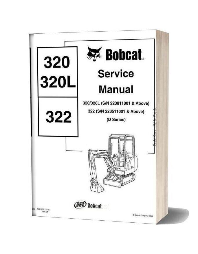Bobcat Excavators 320 322 6901062 Service Manual 2 06