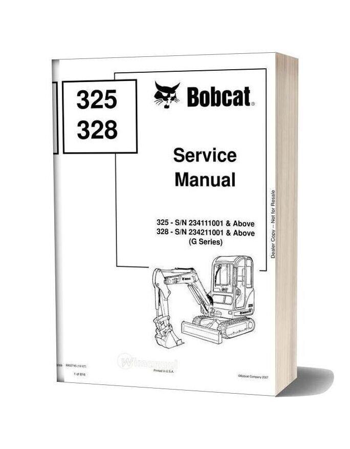 Bobcat Excavators 325 328 6902745 Service Manual 12 07