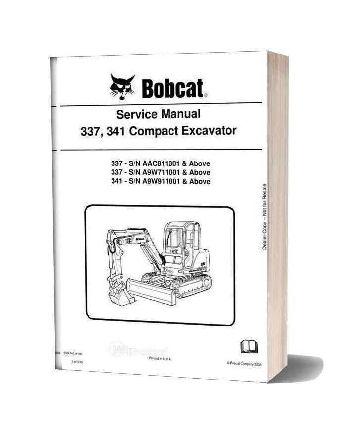 Bobcat Excavators 337 341 6986746 Service Manual 4 08