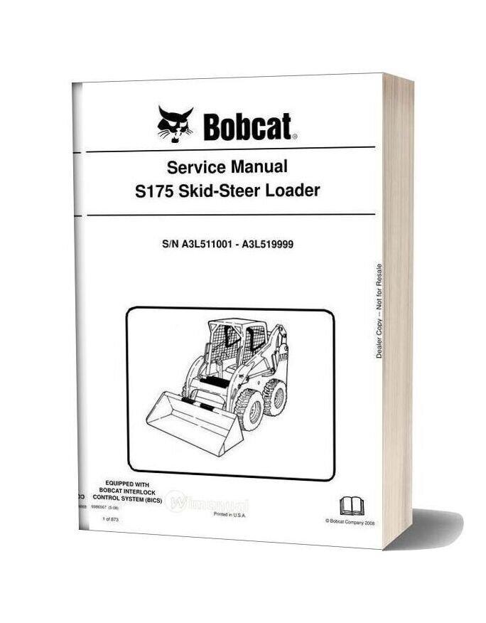 Bobcat S175 Skid Steer Loader Service Manual 6986567