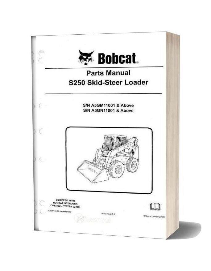 Bobcat S250 Skid Steer Loader Parts Manual Sn A5gm11001 And Above