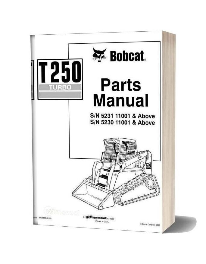 Bobcat T250 Skid Loader Parts Manual