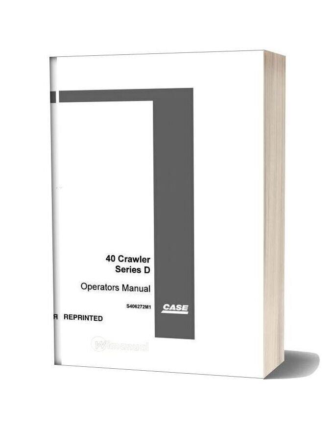 Case Crawler Excavator 40 D Series Operators Manual