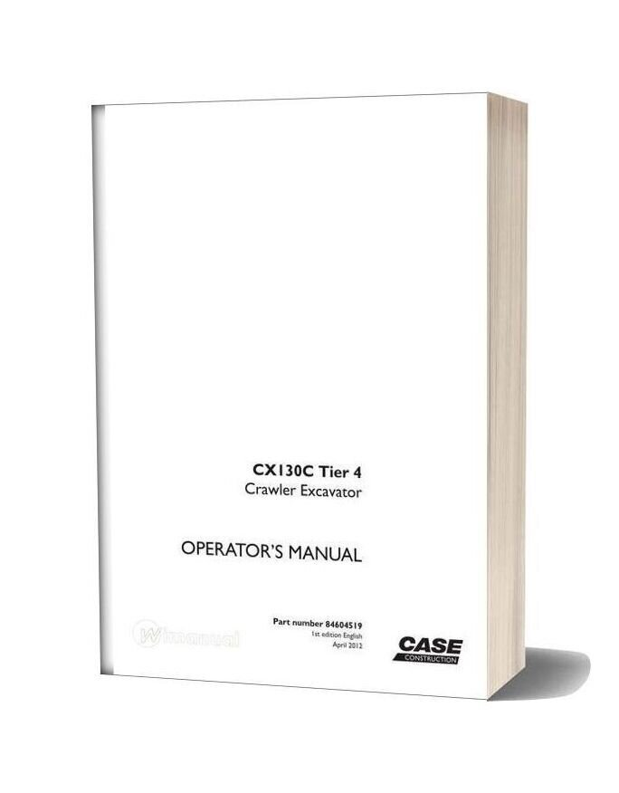 Case Crawler Excavator Cx130c Operators Manual