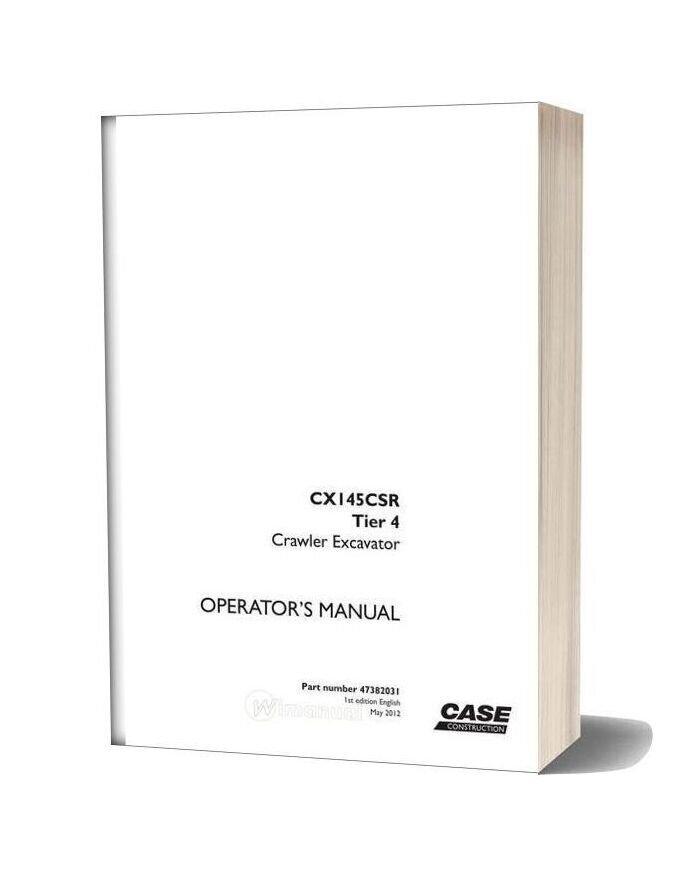 Case Crawler Excavator Cx145csr Operators Manual