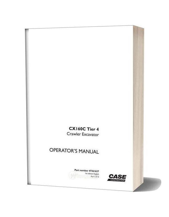 Case Crawler Excavator Cx160c Operators Manual