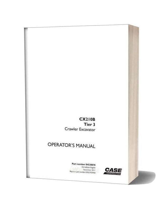 Case Crawler Excavator Cx210b Operators Manual