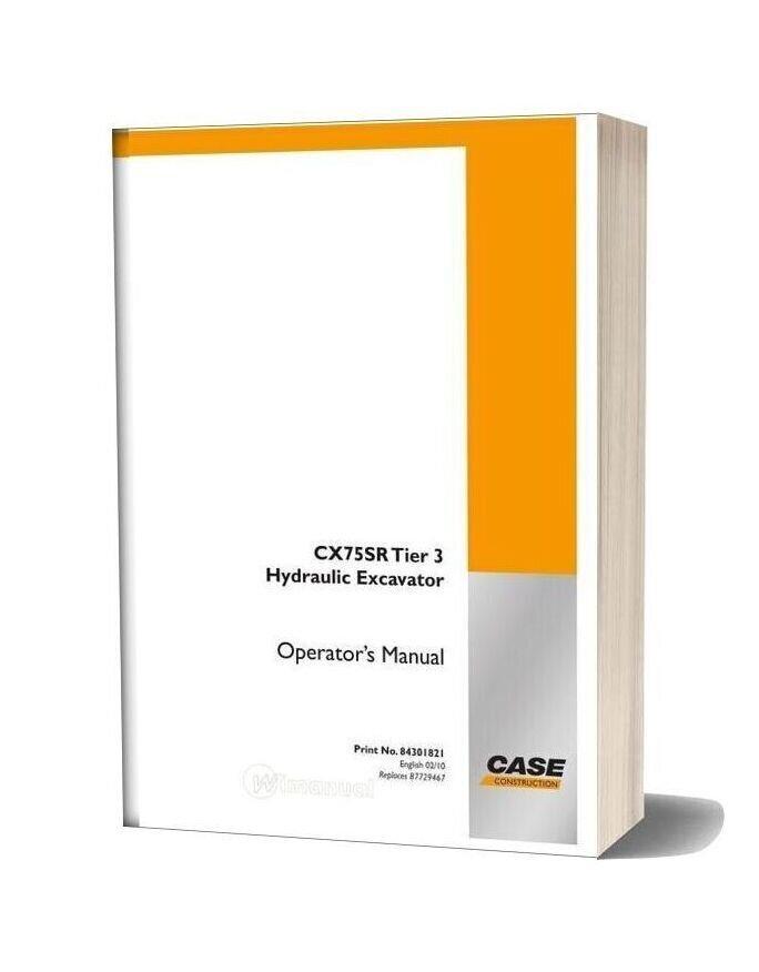 Case Crawler Excavator Cx75sr Operators Manual
