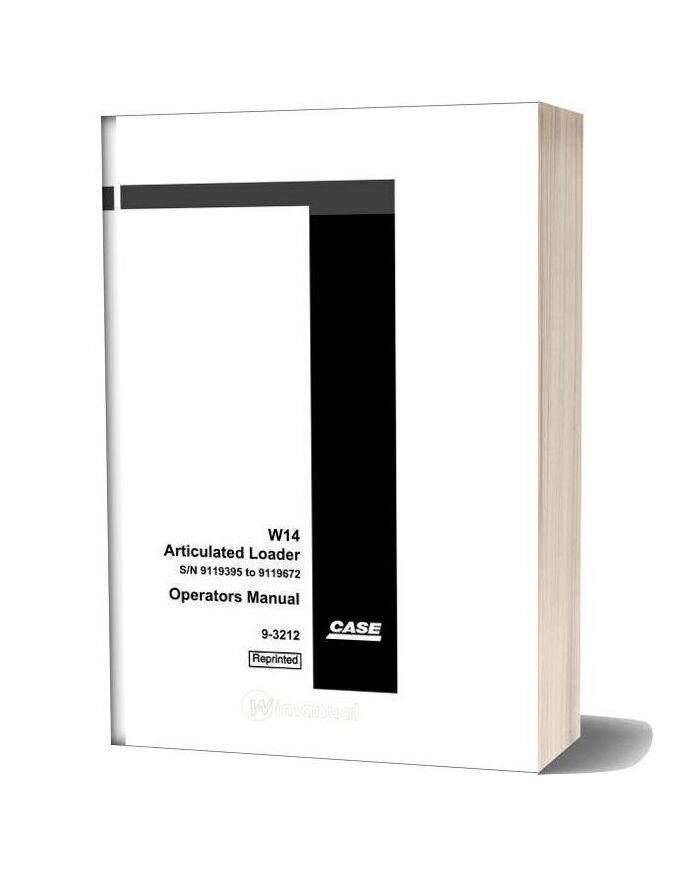 Case W14 (9119395 9119672) Operators Manual