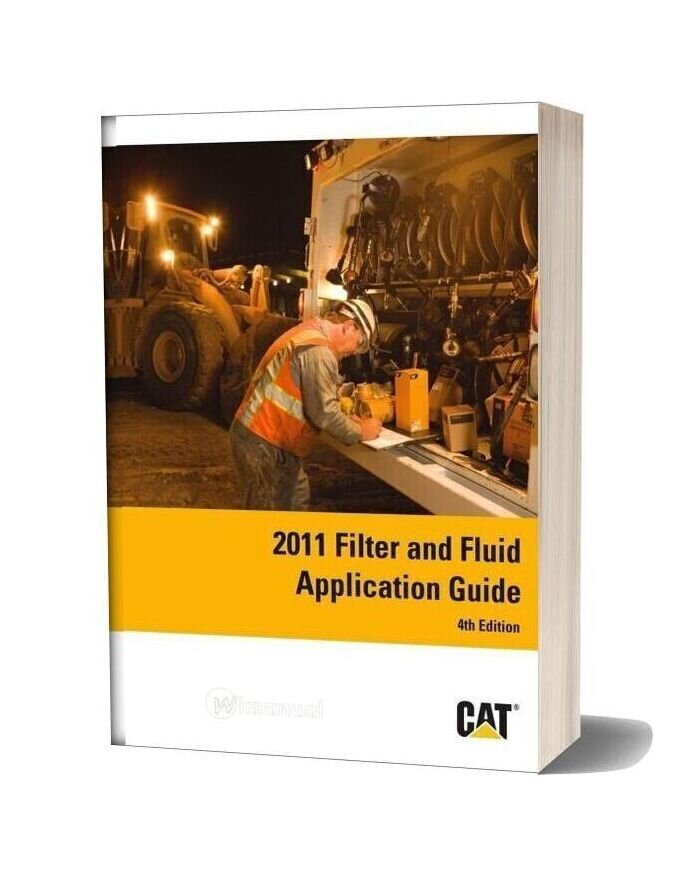 Caterpillar 2011 Filter And Fluid Application Guide 4th Edition