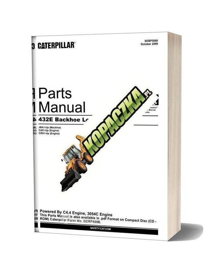 Caterpillar 432e Backhoe Loader Parts Manual