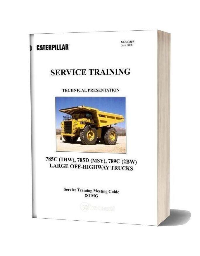 Caterpillar 785c 785d 789c Large Off Highway Trucks Service Training