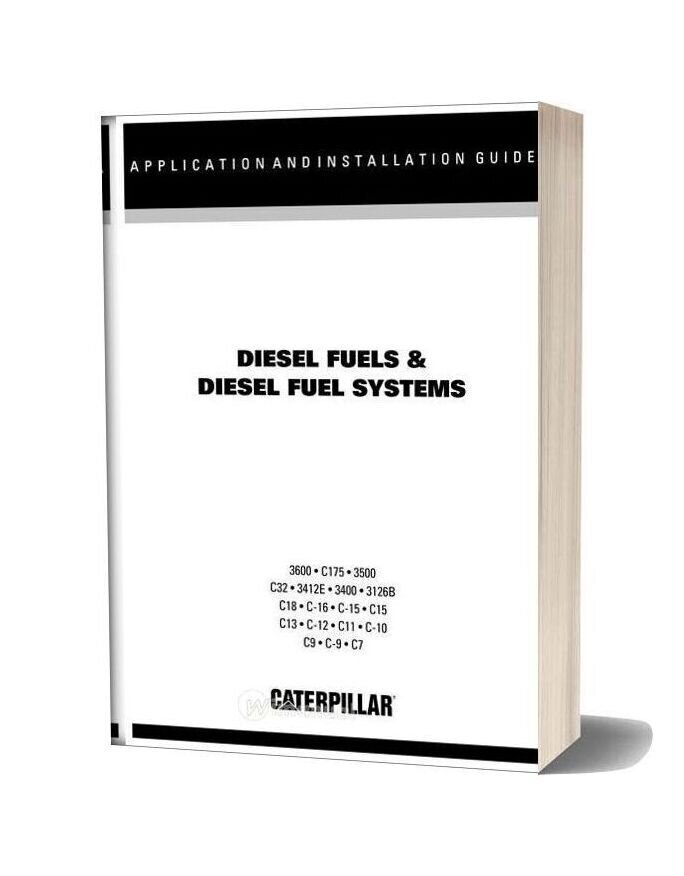 Caterpillar Diesel Fuel And Diesel Fuel Systems A & I Guide