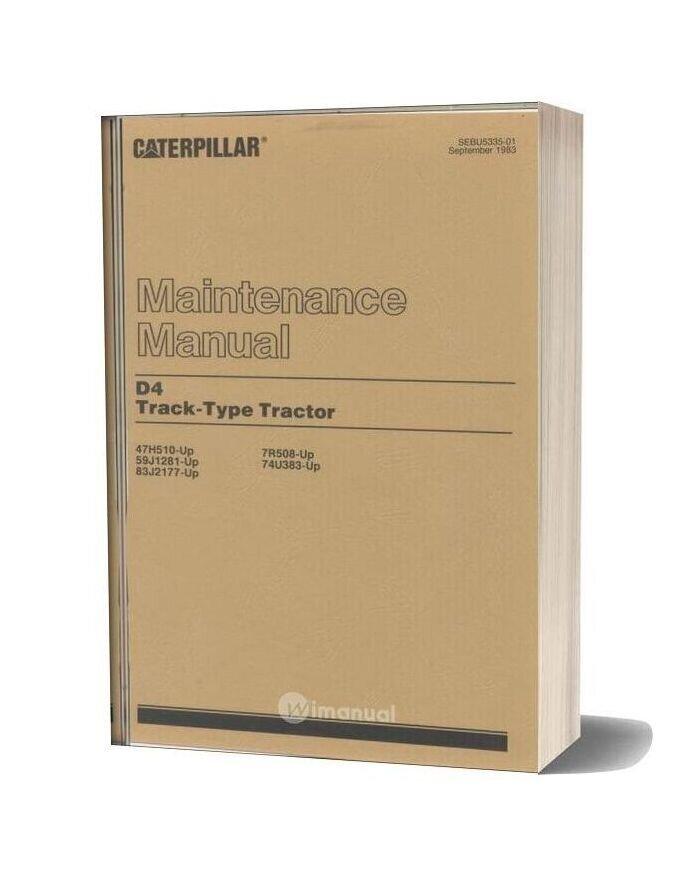 Caterpillar Track Type Tractor D4 Maintenance Manual Sebu5335 01