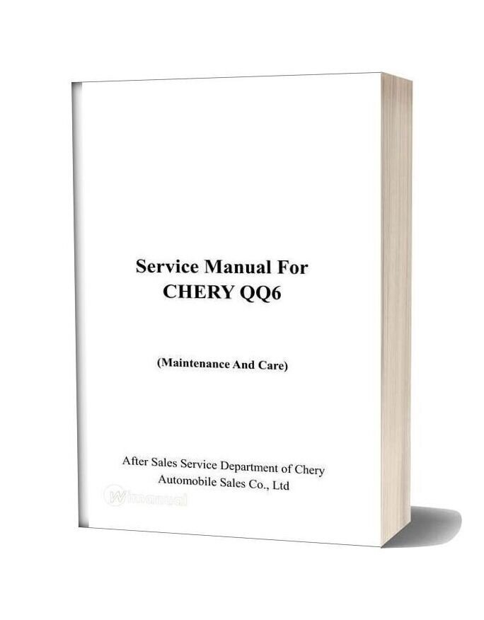 Chery Qq6 Service Manual For Maintenance And Care