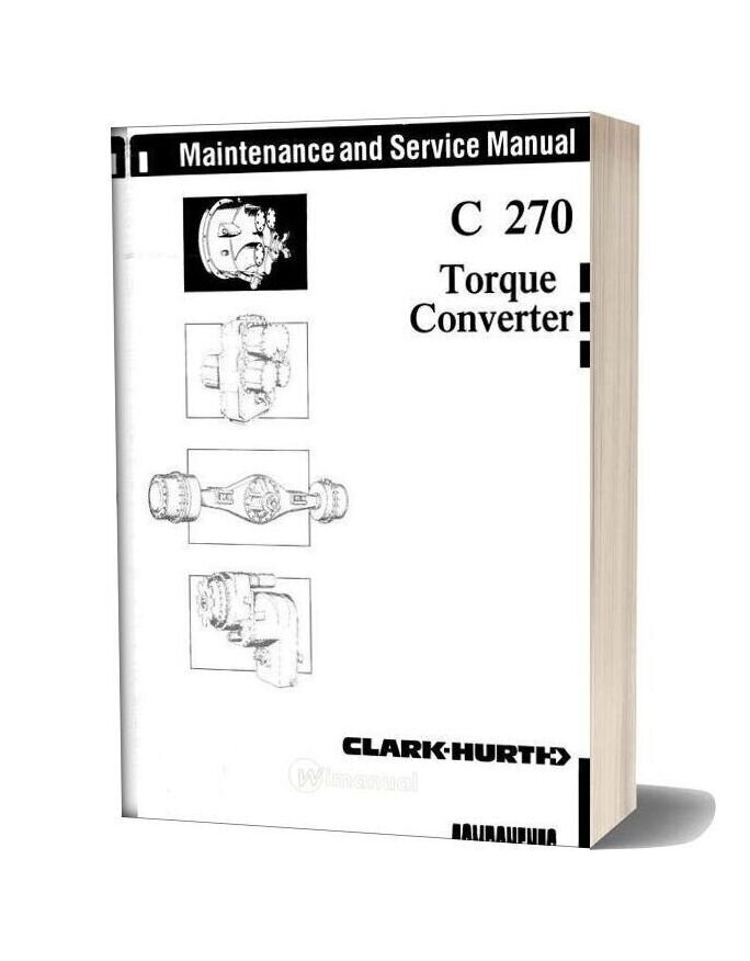 Clark C270 Torque Converter Maintenance And Service Manual