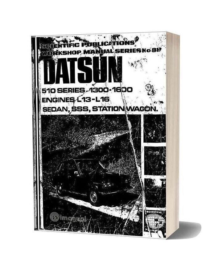Datsun 510 1300 1600 L13 16 Sedan Workshop Manual