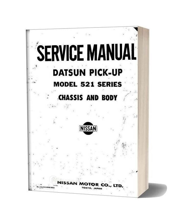 Datsun Pick Up Model 521 Series Chassis And Body Service Repair Manual