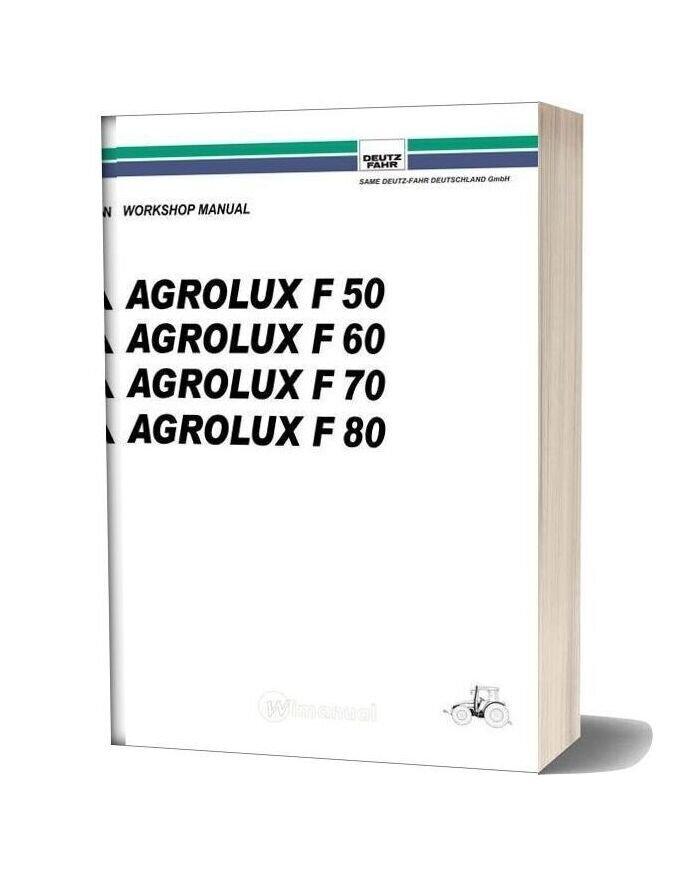 Deutz Fahr Agrolux F50 F60 F70 F80 Workshop Manual
