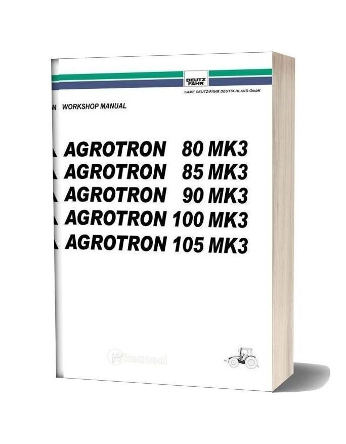 Deutz Fahr Agrotron 80 85 90 100 105 Mk3 Workshop Manual