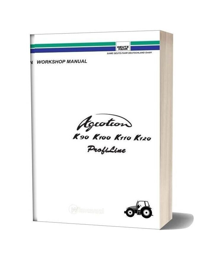 Deutz Fahr Agrotron K 90 100 110 120 Profiline Workshop Manual