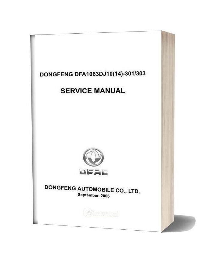 Dongfeng Dfa1063dj10 14 301 303 Service Manual 2006 09
