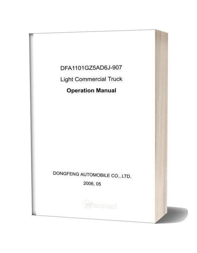 Dongfeng Light Comericical Truck Dfa1101gz5ad6j 907 Operational Manual