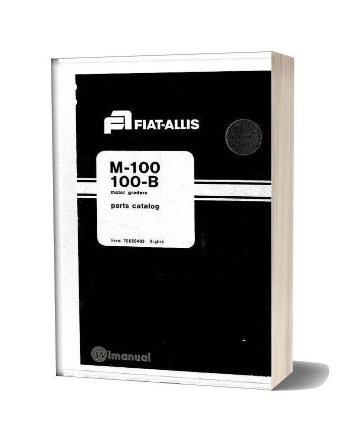 Fiat Allis M100 M100b Motor Grader Parts Catalog