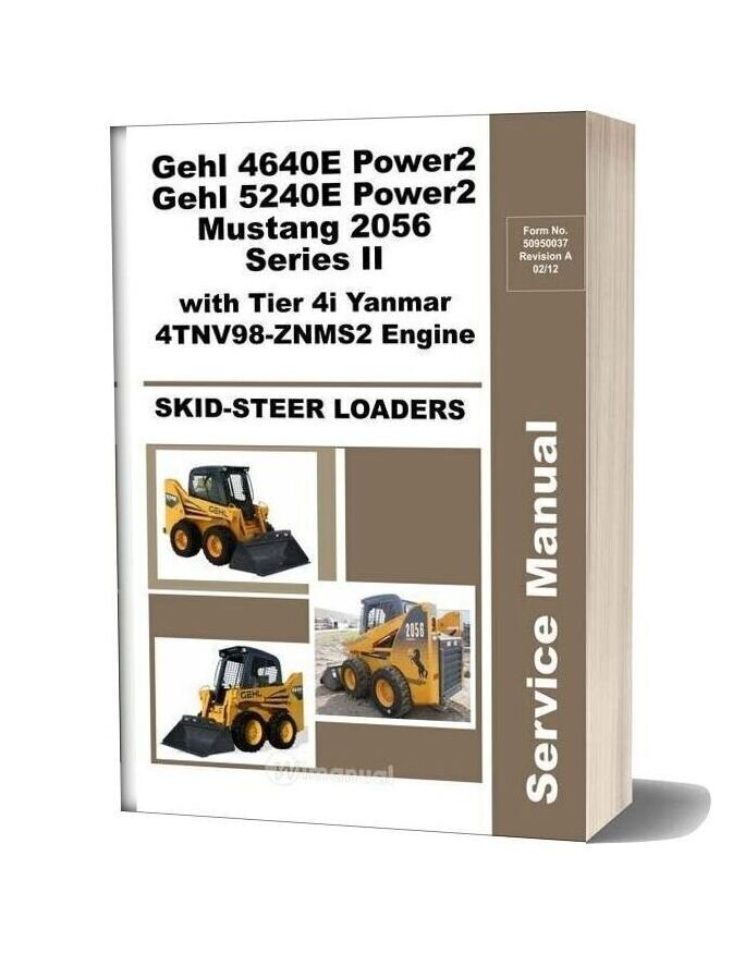 Gehly 4640e Power2 Gehl 5240e Power2 Mustang 2056 Series Ii With Tier 4i