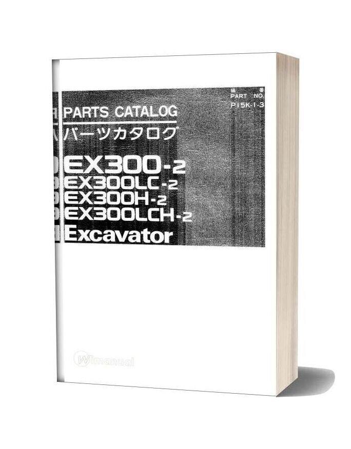 Hitachi Ex300 2 Lc H Lch Excavator Parts Catalog