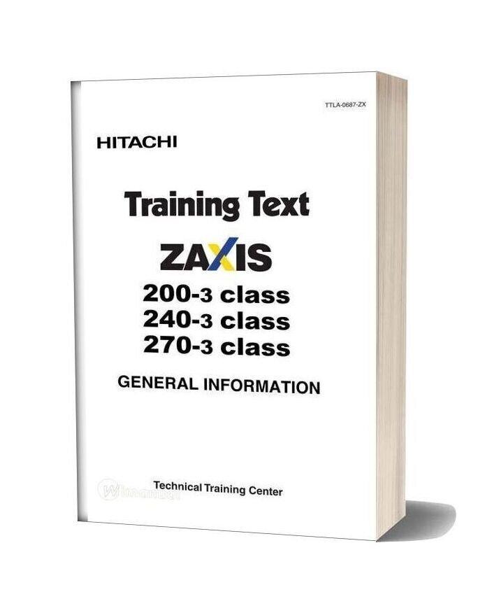 Hitachi Zaxis 200 240 270 3 Class Training Text General Information