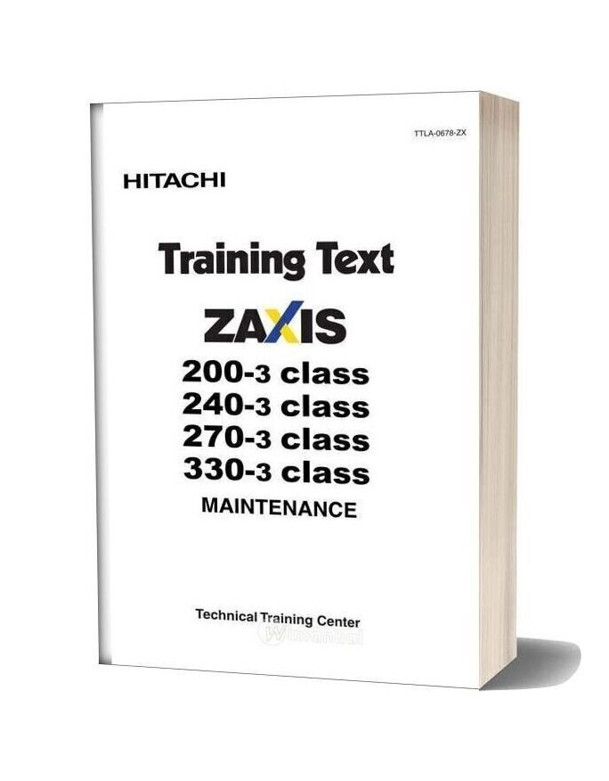 Hitachi Zaxis 200 240 270 3 Class Training Text Maintenance
