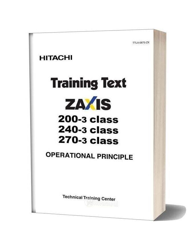 Hitachi Zaxis 200 240 270 3 Class Training Text Operational Principle