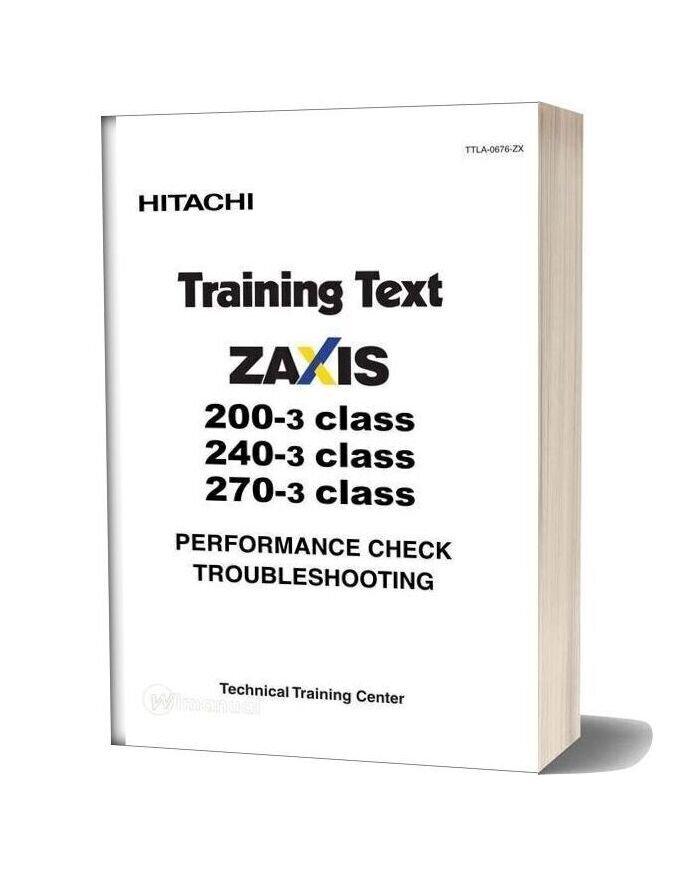 Hitachi Zaxis 200 240 270 3 Class Training Text Performance Troubleshooting