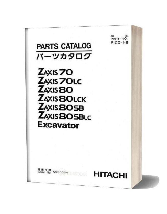 Hitachi Zaxis 70 70lc 80 80lck 80sb 80sblc Parts Catalog Picd I 6