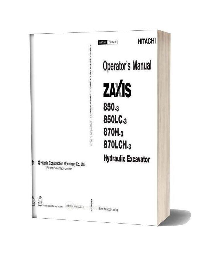 Hitachi Zw850 850lc 870h 870lch 3 Hydraulic Excavator Operator Manual