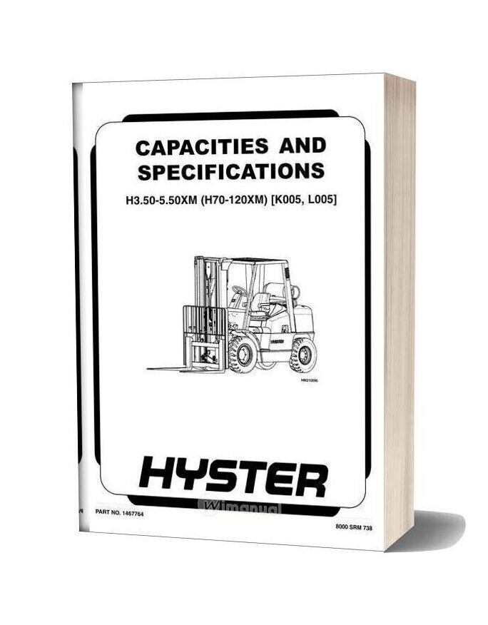 Hyster Catalog For Capacities And Specifications H3 50 5 5xm H70 120xm K005 L005