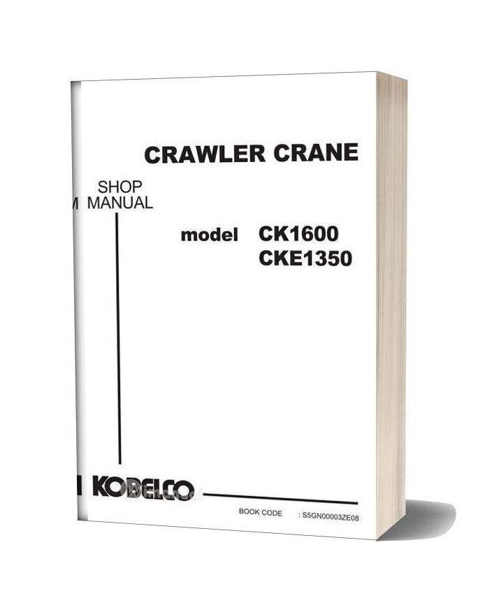 Kobelco Crawler Crane Ck1600 1f Cke1350 1f Shop Manual (S5gn00003ze08)