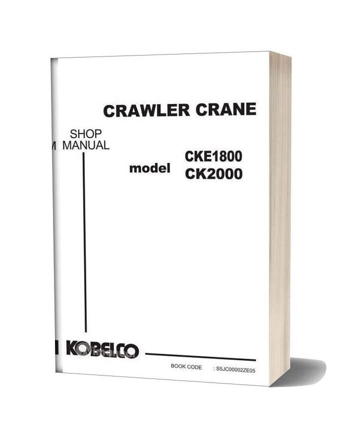 Kobelco Crawler Crane Ck2000 1f Cke1800 1f Shop Manual (S5jc00002ze05)