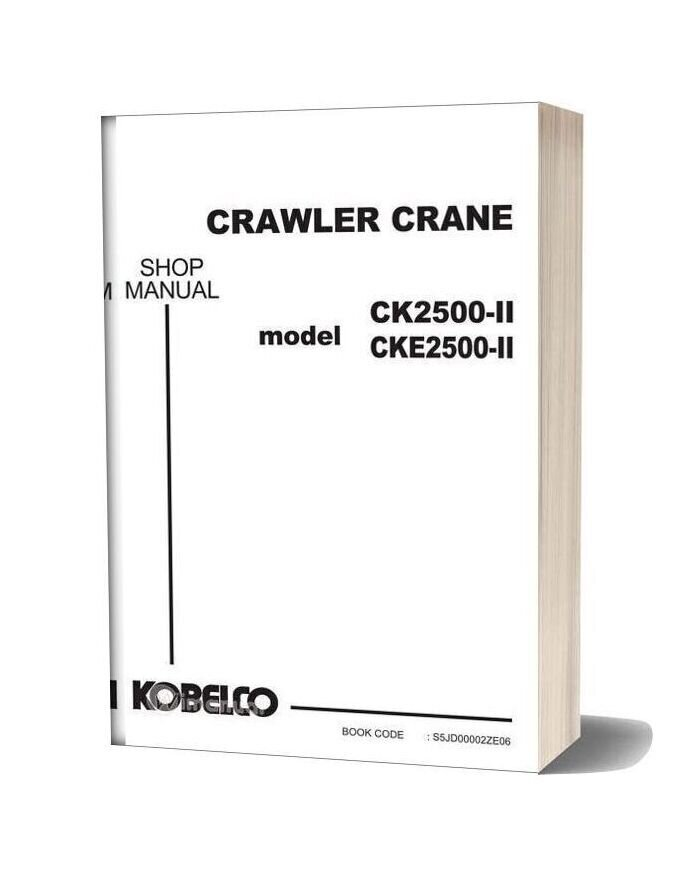 Kobelco Crawler Crane Ck2500 2f Cke2500 2f Shop Manual (S5jd00002ze06)