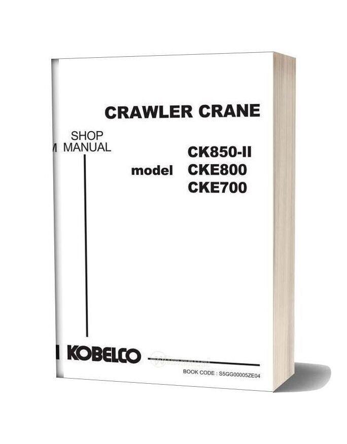 Kobelco Crawler Crane Ck850 2f Cke700 1f Cke800 1f Shop Manual (S5gg00005ze04)