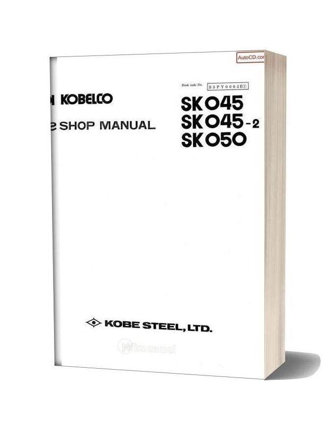 Kobelco Sk045 Sk045 2 Sk050 Hydraulic Excavator Book Code No S5py0002e