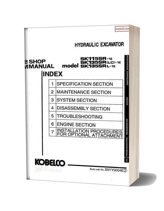 Kobelco Sk115sr 1e Sk135sr Lc 1e Sk135srl 1e Hydraulic Excavator S5yy0004e